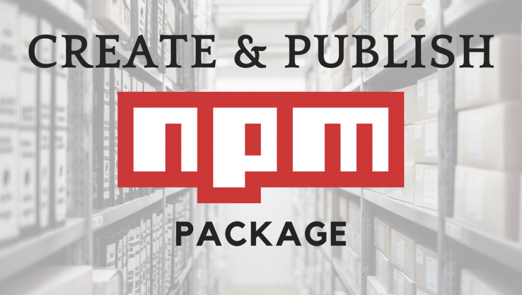 create and publish your own npm package lionguest studios blogs